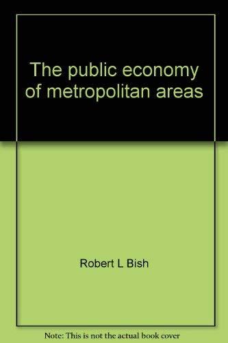 9780841009189: The public economy of metropolitan areas (Markham series in public policy analysis)