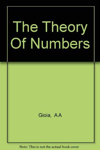 The theory of numbers; (Markham mathematics series): Gioia, Anthony A