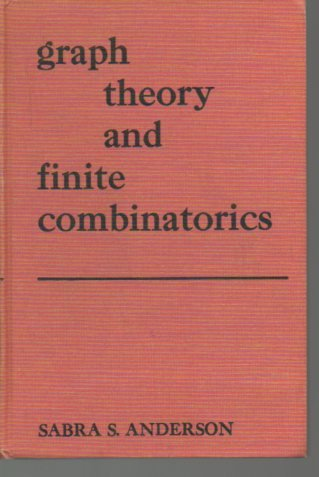 Graph theory and finite combinatorics (Markham mathematics: SABRA S ANDERSON