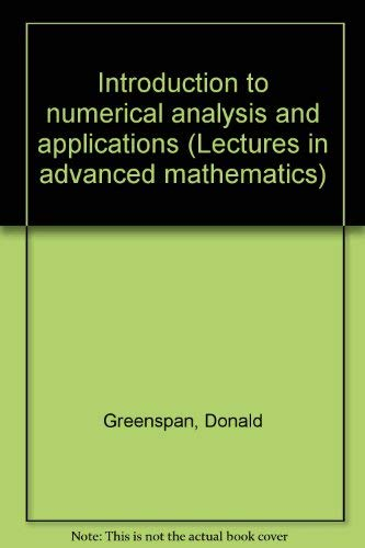 Introduction to numerical analysis and applications (Lectures: Greenspan, Donald