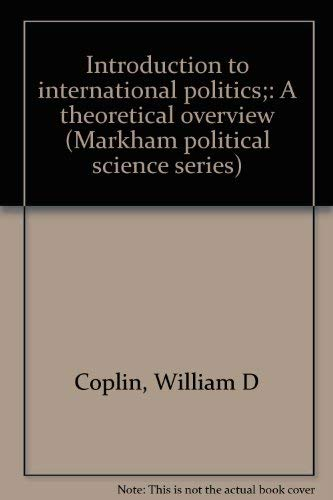 9780841030336: Introduction to international politics;: A theoretical overview (Markham political science series)