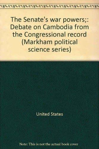 The Senate War Powers: Debate on Cambodia from Congressional Record: Dvorin, Eugene P. (Ed)