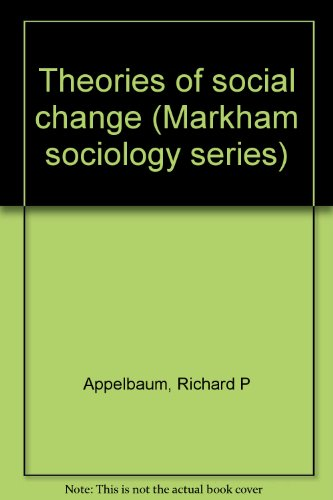 9780841040199: Theories of social change (Markham sociology series)