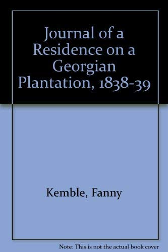 Journal of a Residence on a Georgian: Frances Anne Kemble