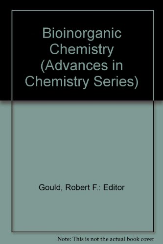 Bioinorganic Chemistry (Advances in Chemistry Series): Robert F.: Editor Gould