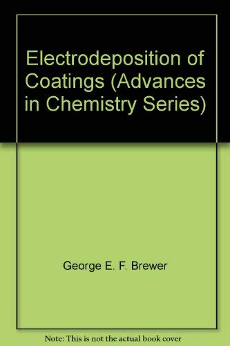 9780841201613: Electrodeposition of coatings; (Advances in chemistry series 119)