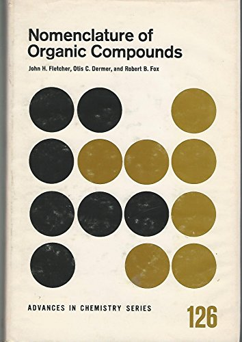 9780841201910: Nomenclature of Organic Compounds: Principles and Practice (Advances in Chemistry Series, 126)