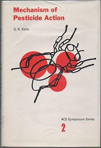 9780841202139: Mechanism of Pesticide Action (ACS symposium series ; 2)