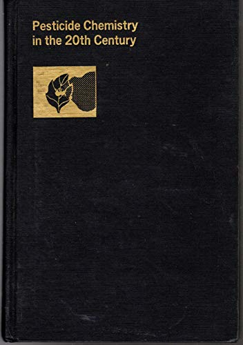 9780841203648: Pesticide Chemistry in the 20th Century (ACS symposium series ; 37)