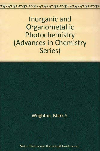 9780841203983: Inorganic and Organometallic Photochemistry (Advances in Chemistry Series)