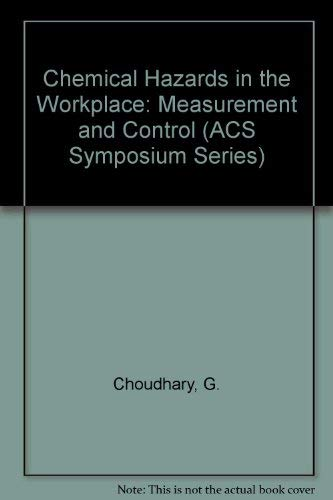 Chemical Hazards in the Workplace : Measurement and Control (ACS Symposium Ser., No. 149): ...