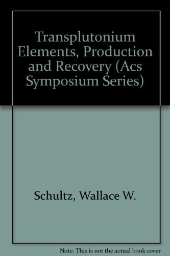 9780841206380: Transplutonium Elements, Production and Recovery (Acs Symposium Series)