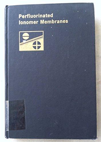 Perfluorinated Ionomer Membranes (ACS symposium series): Eisenberg, Adi