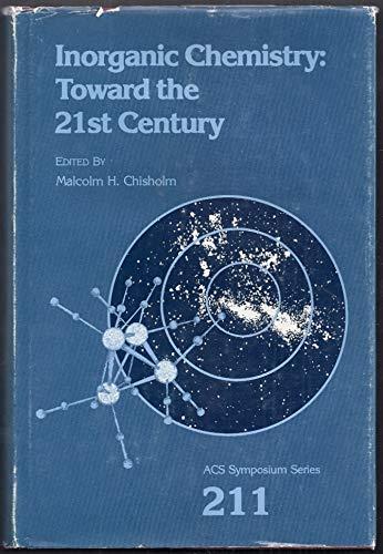 Inorganic Chemistry: Toward the 21st Century (Acs