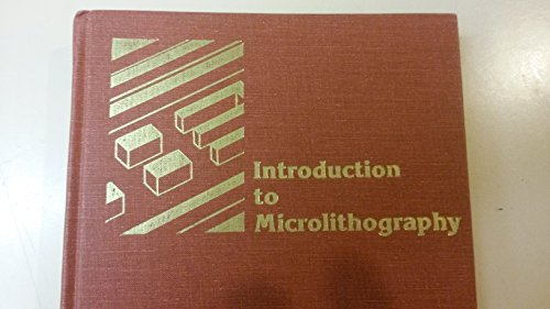 Introduction to Microlithography: Theory, Materials, and Processing: Ed. By Thompson,