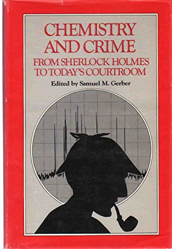 9780841207844: Chemistry and Crime: From Sherlock Holmes to Today's Courtroom