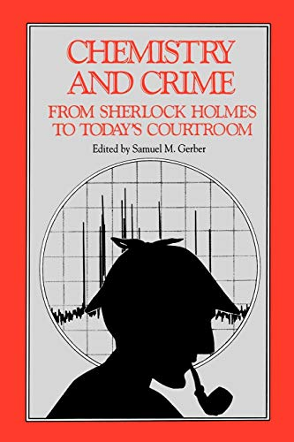 9780841207851: Chemistry and Crime: From Sherlock Holmes to Today's Courtroom (American Chemical Society Publication)