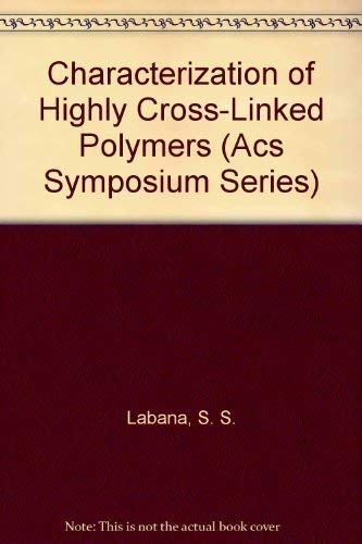 Characterization of Highly Cross-Linked Polymers: Labana, S. S.