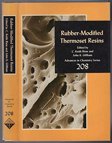 Rubber-Modified Thermoset Resins: Riew, C. Keith, and John K. Gillham (Editors)