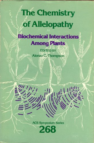 9780841208865: The Chemistry of Allelopathy: Biochemical Interactions among Plants (ACS Symposium Series)