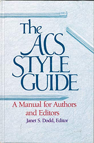 The ACS Style Guide: A Manual for Authors and Editors: Dodd, Janet S.; Brogan, Marianne C. (eds.)