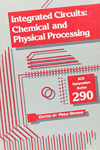 Integrated Circuits: Chemical and Physical Processing: Stroeve, Pieter
