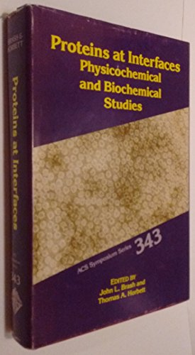 9780841214033: Proteins at Interfaces: Physiochemical and Biochemical Studies (Acs Symposium Series)