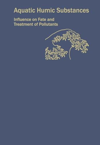 9780841214286: Aquatic Humic Substances: Influence on Fate and Treatment of Pollutants (ACS Advances in Chemistry)