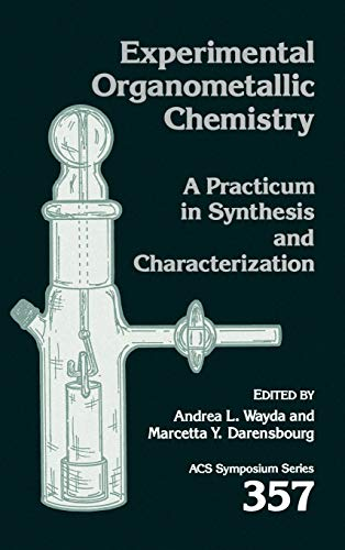 9780841214385: Experimental Organometallic Chemistry: A Practicum in Synthesis and Characterization (ACS Symposium Series 357)