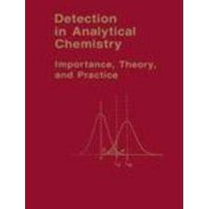 9780841214453: Detection in Analytical Chemistry: Importance, Theory, and Practice (ACS Symposium Series)