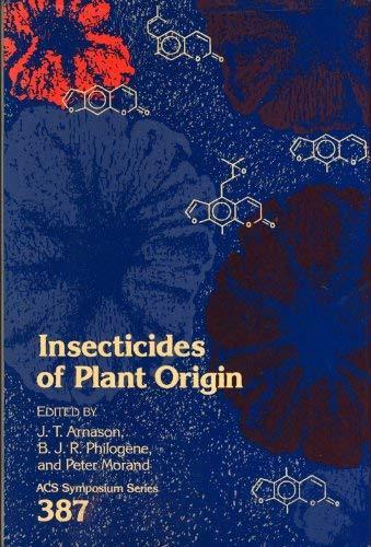 Insecticides of Plant Origin: Arnason, J. T., B. J. R. Philogene, Peter Morand (eds)