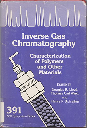 Inverse Gas Chromatography Characterization of Polymers and: Lloyd, D. R.