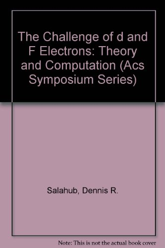 The Challenge of d and F Electrons: Dennis R. Salahub