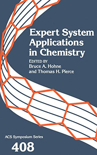 Expert System Applications in Chemistry (ACS Symposium: Hohne, Bruce A.