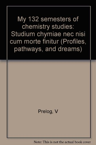 9780841217980: My 132 semesters of chemistry studies: Studium chymiae nec nisi cum morte finitur (Profiles, pathways, and dreams)