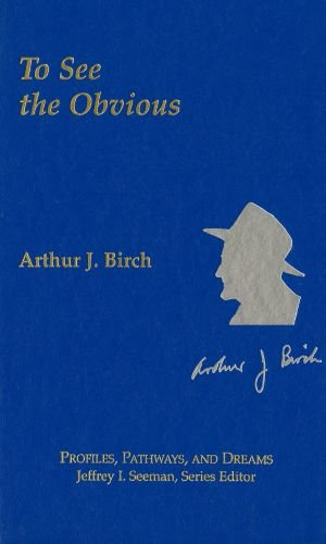 9780841218406: Arthur J. Birch: To See the Obvious (ACS Profiles, Pathways and Dreams)