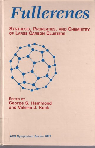 9780841221826: Fullerenes: Synthesis, Properties, and Chemistry of Large Carbon Clusters (ACS Symposium Series)