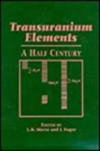 Transuranium Elements: Morss, Lester R./