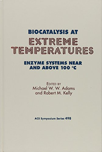 Biocatalysis at Extreme Temperatures: Enzyme Systems Near and Above 100?C (ACS Symposium Series): ...