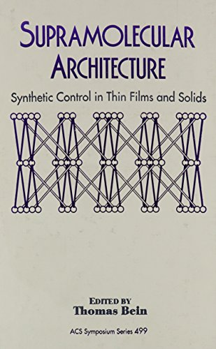 9780841224605: Supramolecular Architecture: Synthetic Control in Thin Films and Solids (ACS Symposium Series)