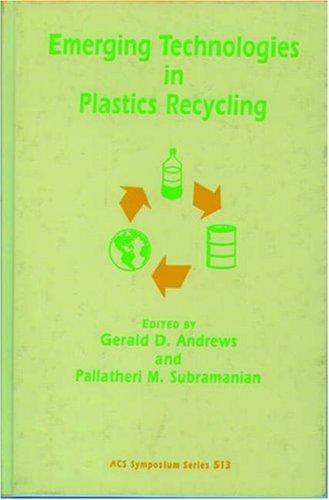 Emerging Technologies in Plastics Recycling: Andrews, Gerald D.