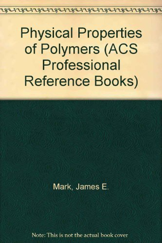 9780841225053: Physical Properties of Polymers (ACS Professional Reference Book)