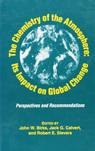 9780841225329: The Chemistry of the Atmosphere: Its Impact on Global Change: Perspectives and Recommendations