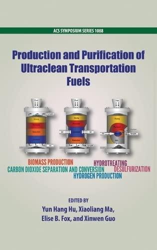 Production And Purification Of Ultraclean Transportation Fuels (Acs Symposium): Yun Hang Hu, ...