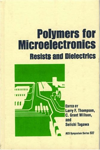 9780841227217: Polymers for Microelectronics: Resists and Dielectrics (ACS Symposium Series)