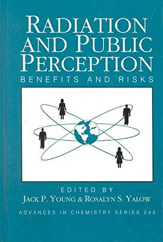 9780841229327: Radiation and Public Perception: Benefits and Risks (ACS Advances in Chemistry)