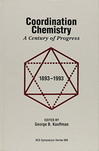 9780841229501: Coordination Chemistry: A Century of Progress (ACS Symposium Series)