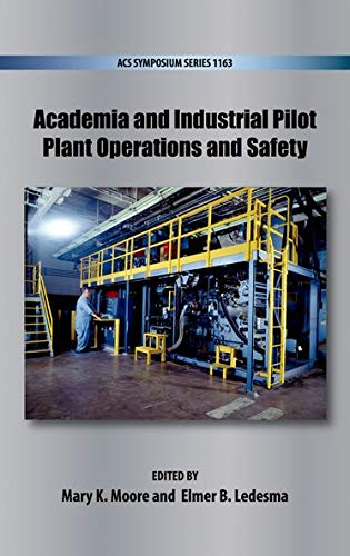 9780841229600: Academia and Industrial Pilot Plant Operations and Safety�