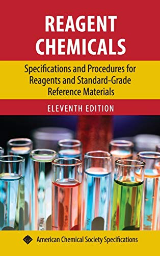 Reagent Chemicals: Specifications and Procedures for Reagents and Standard-Grade Reference ...