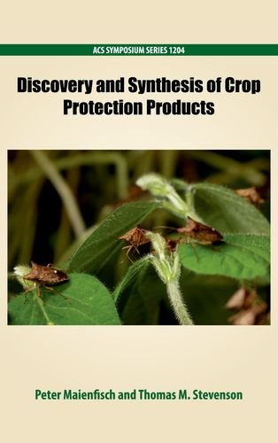 Discovery and Synthesis of Crop Protection Products (ACS Symposium Series): American Chemical ...